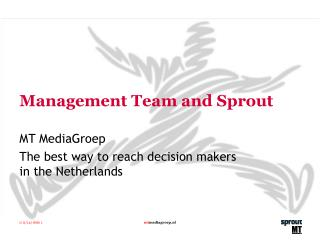 Management Team and Sprout