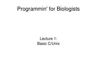 Programmin' for Biologists
