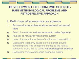DEVELOPMENT OF ECONOMIC SCIENCE - MAIN METHODOLOGICAL PROBLEMS AND RETROSPECTIVE APPROACH