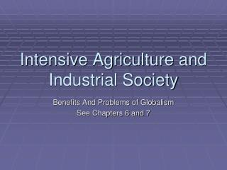 Intensive Agriculture and Industrial Society