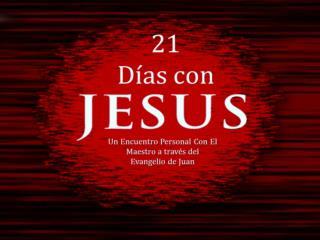 ¿En qué consiste 21 Días Con Jesús?