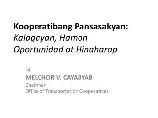 Kooperatibang Pansasakyan : Kalagayan ,  Hamon Oportunidad  at  Hinaharap