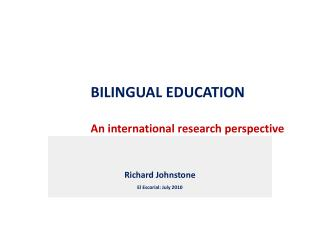 BILINGUAL EDUCATION An international research perspective