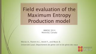 Field evaluation of  the  Maximum Entropy Production  model