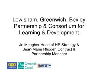 Lewisham, Greenwich, Bexley Partnership & Consortium for Learning & Development