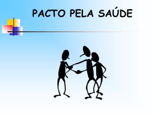 PACTO PELA SA�DE