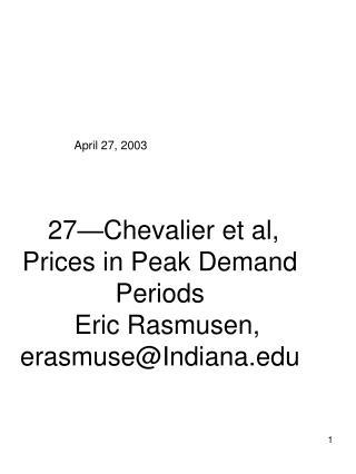 27—Chevalier et al, Prices in Peak Demand Periods   Eric Rasmusen, erasmuse@Indiana