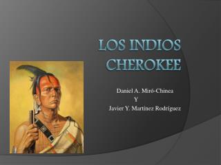 Los Indios Cherokee