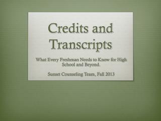 Credits and Transcripts