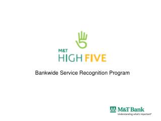 Bankwide Service Recognition Program