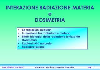 INTERAZIONE RADIAZIONE-MATERIA e DOSIMETRIA
