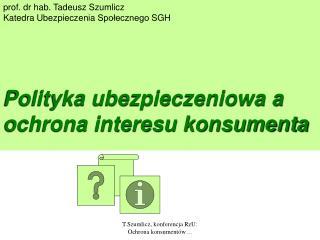 prof. dr hab. Tadeusz Szumlicz Katedra Ubezpieczenia Społecznego SGH