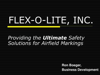 FLEX-O-LITE, INC.
