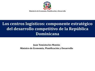 Juan Temístocles Montás Ministro de Economía, Planificación y Desarrollo