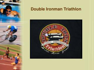 Double Ironman Triathlon