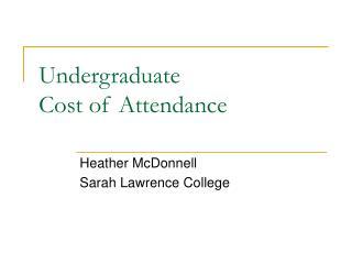 Undergraduate  Cost of Attendance