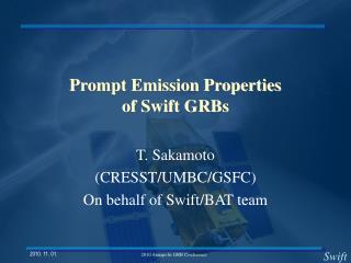 Prompt Emission Properties  of Swift GRBs