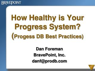 How Healthy is Your Progress System? ( Progess  DB Best Practices)