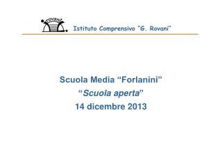 """Scuola Media """"Forlanini"""" """" Scuola aperta """" 14 dicembre 2013"""