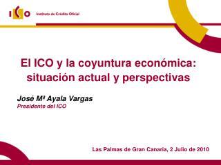 El ICO y la coyuntura económica: situación actual y perspectivas