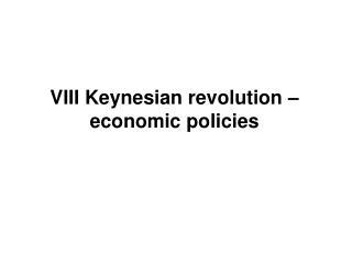 VIII Keynesian revolution – economic policies