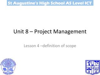 Unit 8 –  Project Management