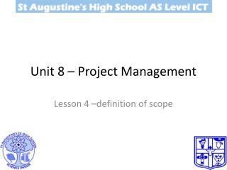 Unit 8 �  Project Management