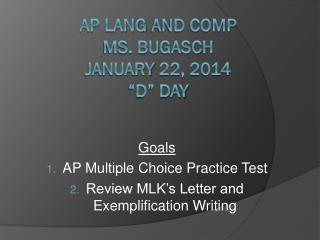 AP  lang  and comp  ms.  Bugasch  january  22, 2014 �D� Day