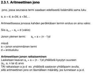 2.3.1. Aritmeettinen jono jono, jossa seuraava termi saadaan edellisestä lisäämällä sama luku