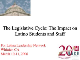 The Legislative Cycle: The Impact on Latino Students and Staff