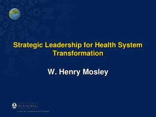 Strategic Leadership for Health System Transformation
