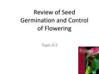 Review of Seed Germination and Control of Flowering