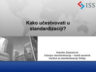 Kako učestvovati u standardizaciji?