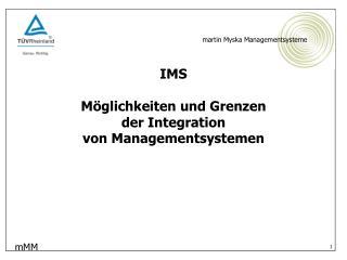 IMS Möglichkeiten und Grenzen  der Integration  von Managementsystemen
