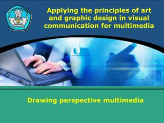Applying the principles of art and graphic design in visual communication for multimedia