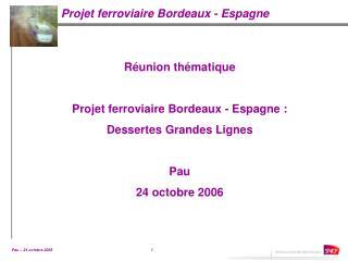 Réunion thématique Projet ferroviaire Bordeaux - Espagne :  Dessertes Grandes Lignes Pau