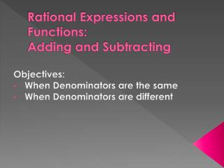 Rational Expressions and Functions: Adding and Subtracting