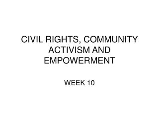 CIVIL RIGHTS, COMMUNITY ACTIVISM AND EMPOWERMENT
