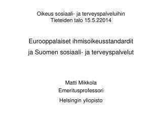 Matti Mikkola  Emeritusprofessori Helsingin yliopisto