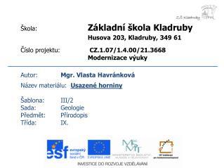 Autor: Mgr. Vlasta Havránková Název materiálu: Usazené horniny Šablona:III/2
