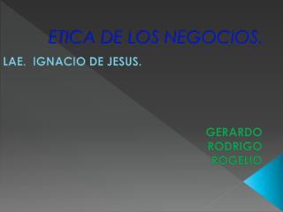 ETICA DE LOS NEGOCIOS.