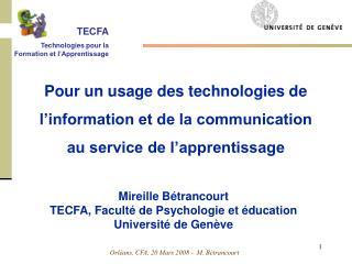 Mireille B�trancourt TECFA, Facult� de Psychologie et �ducation Universit� de Gen�ve