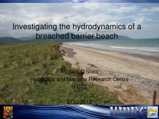 Investigating the hydrodynamics of a breached barrier beach