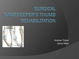 Surgical gamekeeper�s thumb rehabilitation