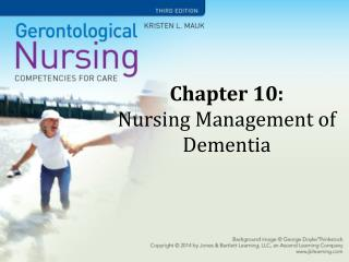 Chapter 10:  Nursing Management of Dementia