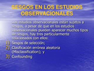 SESGOS EN LOS ESTUDIOS OBSERVACIONALES
