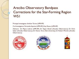 Arecibo Observatory  Bandpass  Corrections for the Star-Forming Region W51