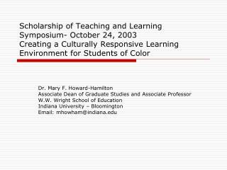 Dr. Mary F. Howard-Hamilton Associate Dean of Graduate Studies and Associate Professor