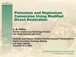 Plutonium and Neptunium Conversion Using Modified Direct Denitration