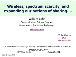Wireless, spectrum scarcity, and expanding our notions of sharing….